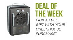 Deal of the Week. Free greenhouse heater with all walk-in greenhouses