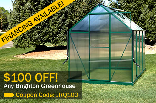 Brighton greenhouses, as low as $20.72 per month.