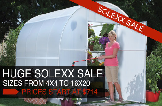 Solexx Greenhouses, huge sale now.